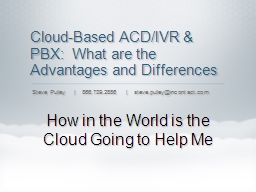Cloud-Based ACD/IVR & PBX:  What are the Advantages and Differences