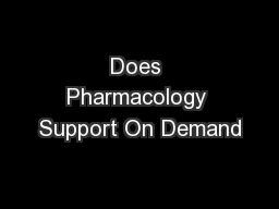 Does Pharmacology Support On Demand