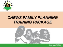 CHEWS FAMILY PLANNING TRAINING PACKAGE