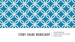 Story Share Workshop Meredith Anderson PowerPoint PPT Presentation