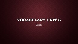 Vocabulary Unit 6 Level F