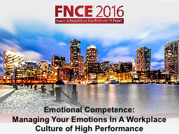 Emotional Competence: Managing Your Emotions In A Workplace Culture of High Performance