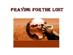 Praying  For The  Lost My Heart�s Desire�