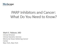 PARP Inhibitors and Cancer:    What Do You Need to Know?