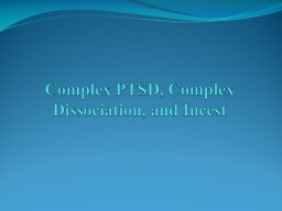 Complex  PTSD, Complex Dissociation, and Incest