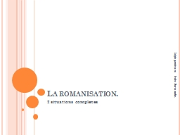 La romanisation.  2 situations complexes