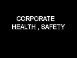 CORPORATE   HEALTH , SAFETY