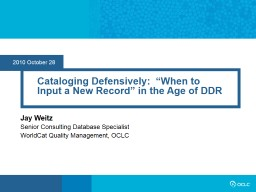 2010 October 28 Cataloging Defensively:  �When to Input a New Record� in the Age of DDR