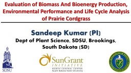 Evaluation of Biomass And Bioenergy Production, Environmental Performance and Life Cycle Analysis o