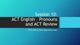 Session 10: ACT English – Pronouns and ACT Review