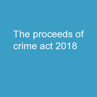 THE PROCEEDS OF CRIME ACT, 2018