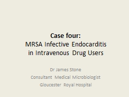 Case four: MRSA  Infective Endocarditis