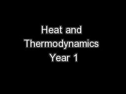 Heat and Thermodynamics Year 1