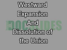 Westward Expansion And Dissolution of the Union