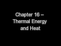 Chapter 16 � Thermal Energy and Heat