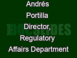 Andr�s Portilla Director, Regulatory Affairs Department