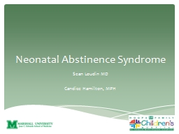 Neonatal Abstinence Syndrome PowerPoint PPT Presentation