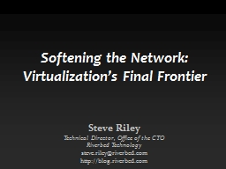 Softening the Network: Virtualization�s Final Frontier