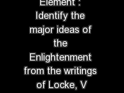 Enlightenment Element : Identify the major ideas of the Enlightenment from the writings of Locke, V