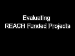 Evaluating REACH Funded Projects