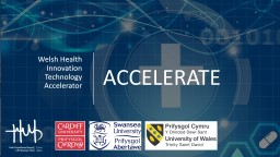 ACCELERATE Welsh Health Innovation Technology Accelerator