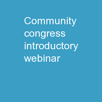 Community Congress  Introductory Webinar