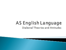 AS English Language Dialectal Theories and Attitudes