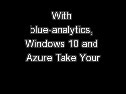 With blue-analytics, Windows 10 and Azure Take Your