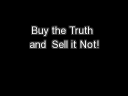 Buy the Truth and  Sell it Not!