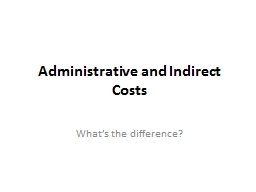Administrative  and Indirect Costs