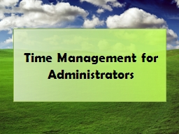 Time Management for Administrators PowerPoint PPT Presentation
