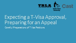 Expecting a T-Visa Approval, Preparing for an Appeal