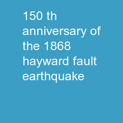 150 th  Anniversary of the 1868 Hayward fault earthquake