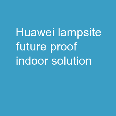 Huawei LampSite Future-proof Indoor Solution PowerPoint Presentation, PPT - DocSlides