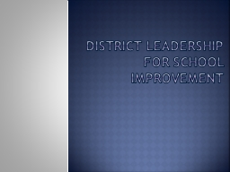 District Leadership for School Improvement