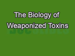 The Biology of Weaponized Toxins