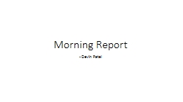 Morning Report  - Devin Patel