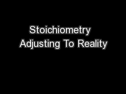 Stoichiometry  Adjusting To Reality