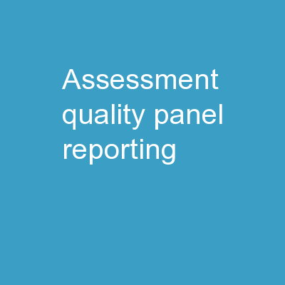 Assessment Quality  Panel Reporting