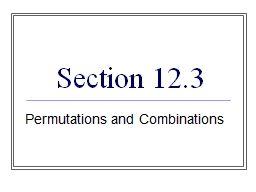 Section 12.3 Permutations and Combinations