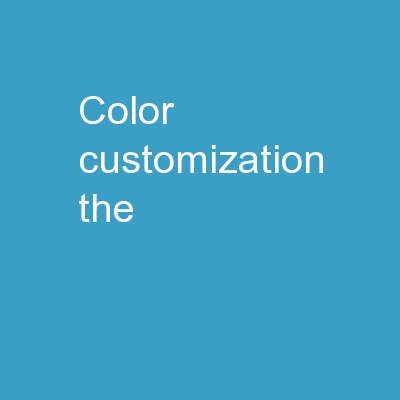 COLOR    CUSTOMIZATION The