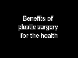 Benefits of plastic surgery for the health