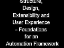 Structure, Design, Extensibility and User Experience - Foundations for an Automation Framework