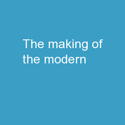 THE MAKING OF THE  MODERN
