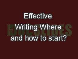 Effective Writing Where and how to start?