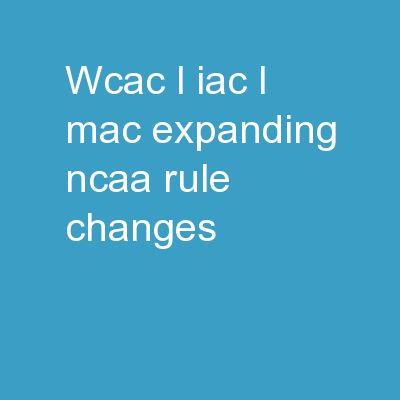 WCAC  l  IAC  l  MAC Expanding NCAA Rule Changes
