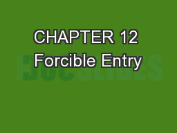 CHAPTER 12 Forcible Entry PowerPoint PPT Presentation
