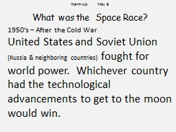 Warm-Up         May 8 What was the  Space Race?