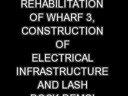 CSP # 963- REHABILITATION OF WHARF 3, CONSTRUCTION OF ELECTRICAL INFRASTRUCTURE AND LASH DOCK DEMOL