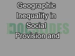Geographic Inequality in Social Provision and